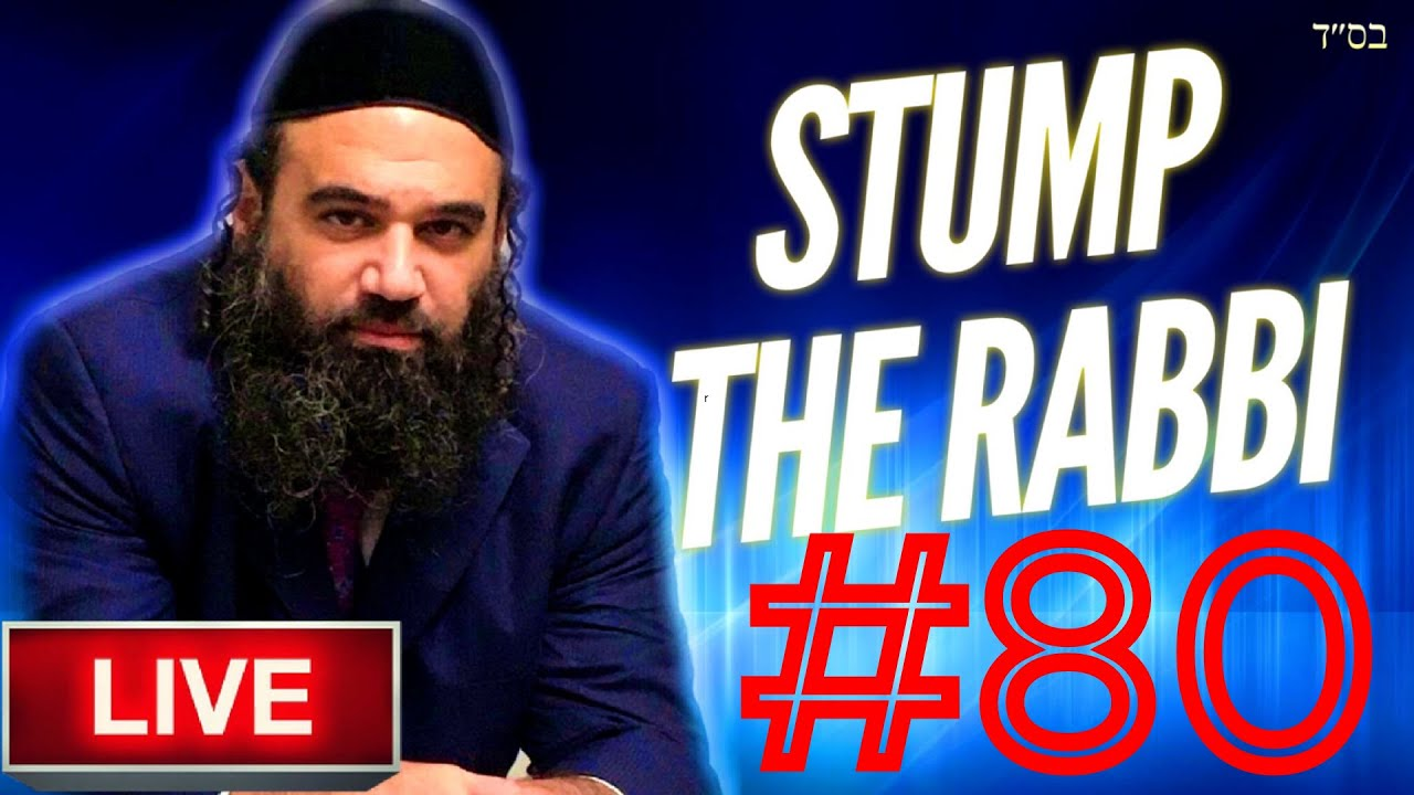 Stump The Rabbi