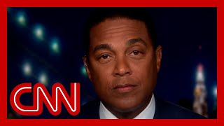 Don Lemon: Trump and GOP have poisoned the US electoral system