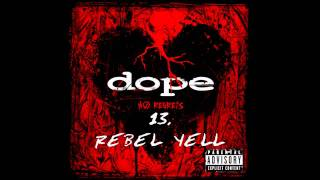 Dope - Rebel Yell ( No Regrets ) + Lyrics