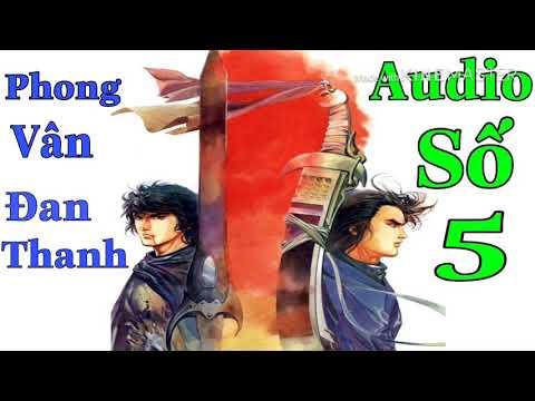 Audio Số 5 Đọc Truyện Phong Vân Đan Thanh