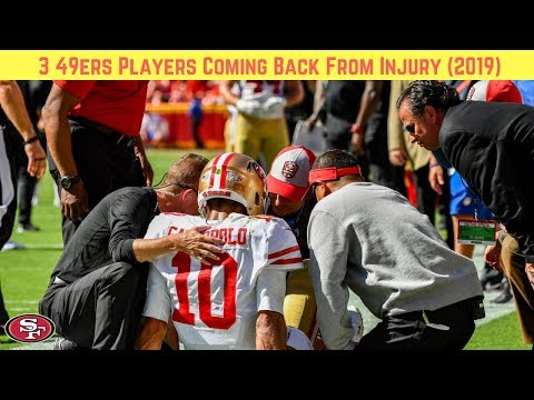 3 49ers Players Coming Back From Injury (2019)