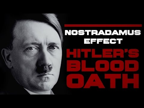 Nostradamus Effect : Hitler's Blood Oath (Documentary)