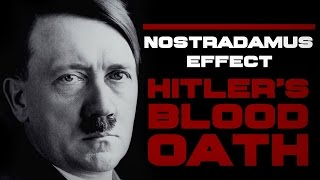 Video Nostradamus Effect : Hitler's Blood Oath (Documentary) download MP3, 3GP, MP4, WEBM, AVI, FLV Januari 2018
