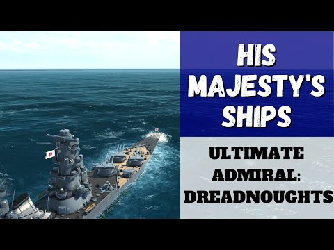 Ultimate Admiral: Dreadnoughts - His Majesty's Ships (Alpha 12) [Battleship]