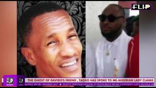 THE GHOST OF DAVIDO'S FRIEND, TAGBO HAS SPOKEN TO ME--NIGERIAN LADY CLAIMS