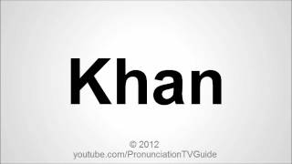How to pronounce Khan