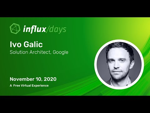 Ivo Galic Google | Streaming Real Time Cryptocurrency Exchange Metrics | InfluxDays N.Am. 2020