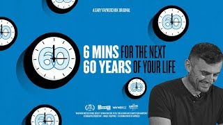 One of GaryVee's most viewed videos: 6 MINS FOR THE NEXT 60 YEARS OF YOUR LIFE - A RANT