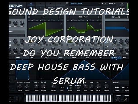 Joy Corporation - Do You Remember. Deep House Bass with Serum