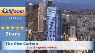 The Ritz-Carlton, Los Angeles L.A. Live, Los Angeles Hotels - California