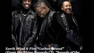 "Earth Wind & Fire  ""Gather Round"""