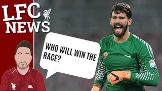 Alisson Latest Updates, Who Will win the race?! Fixtures Reaction #LFC Transfer News