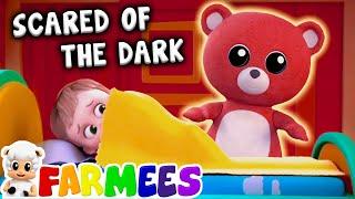 Scared of the Dark | Baby Songs & Nursery Rhymes | Kids Cartoon Videos | Farmees