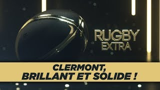 Rugby Extra : Clermont, brillant et solide en Champions Cup