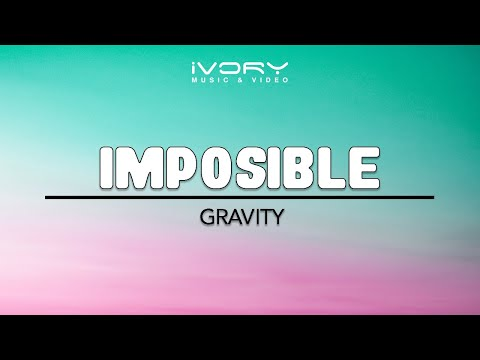 Gravity - Imposible (Official Lyric Video)