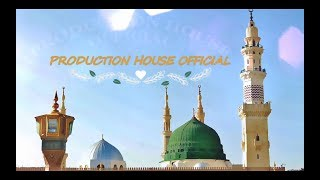 Muddat Se Mere Dil Mein Hai Arman E Madina -New Naat 2019- Production House Official