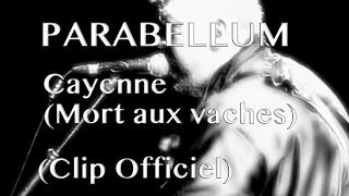 Parabellum - Cayenne (Clip + Paroles)