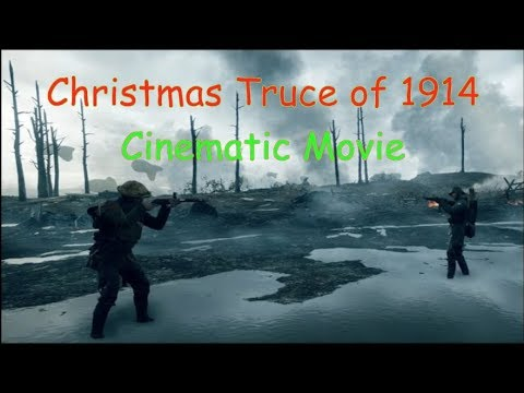 Battlefield 1  Christmas Truce of 1914  Cinematic Movie