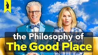 The Philosophy of The Good Place - Wisecrack Edition