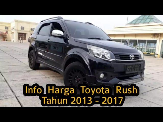 Harga Mobil Bekas Toyota Rush 2013 2017 Youtube