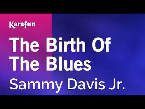 Karaoke The Birth Of The Blues - Sammy Davis Jr. *