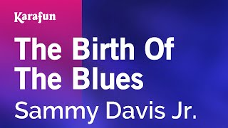 Karaoke The Birth Of The Blues - Sammy Davis Jr. *