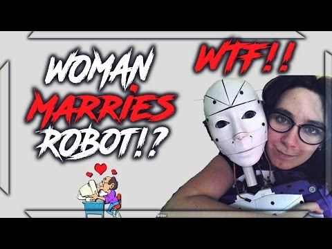 WOMAN MARRIES ROBOT??? WTF IS GOING ON - 동영상