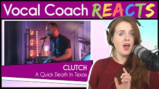 Vocal Coach reacts to Clutch A Quick Death In Texas (Live)