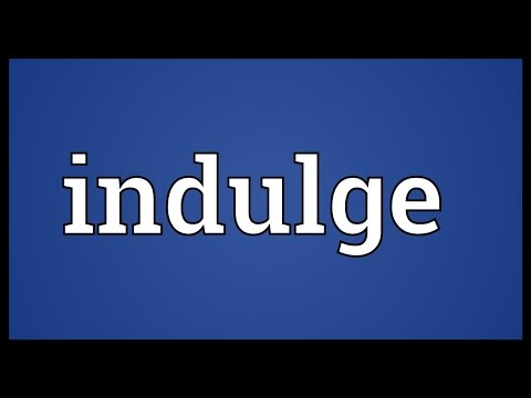 Indulge Meaning