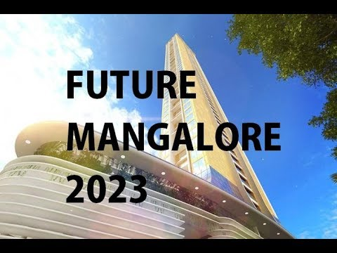Biggest Future Projects in MANGALORE/MANGALURU