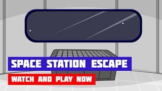 Space Station Escape · Game · Walkthrough