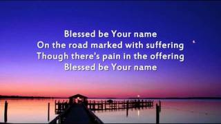 Blessed Be Your Name - Instrumental with lyrics