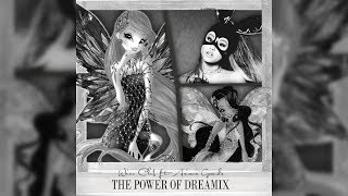 Winx Club ft Ariana Grande The Power of Dreamix REMIX