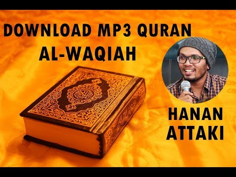 [Download MP3 Quran] - 056 Al-Waqiah by Hanan Attaki