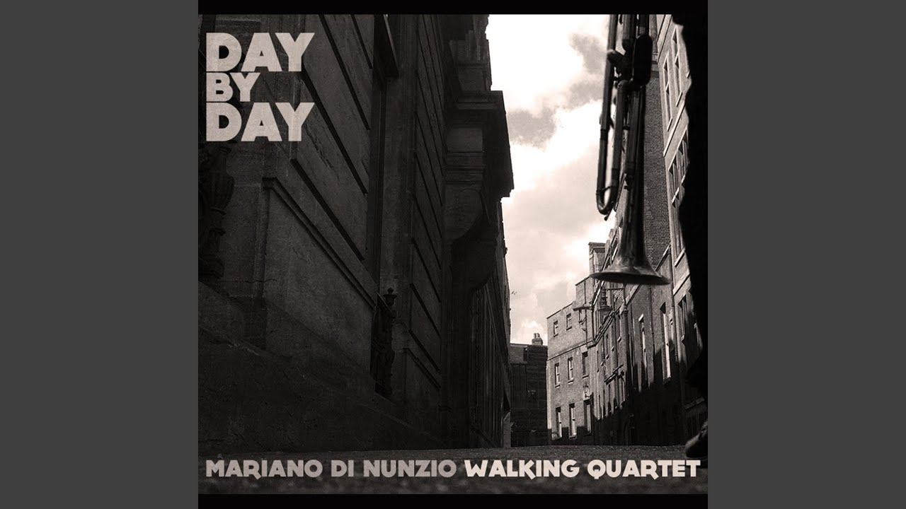 Image result for Mariano Di Nunzio Walking Quartet - Day By Day