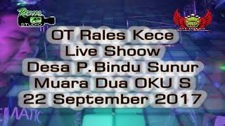 Rales Kece Live Sunur M Dua OKU  22 09 17 Created By Royal Studio
