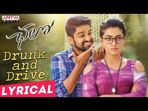 Drunk and Drive Lyrical || Chalo Movie Songs || Naga Shaurya, Rashmika Mandanna || Sagar