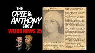 Opie and Anthony: Weird News Stories Compilation XXV