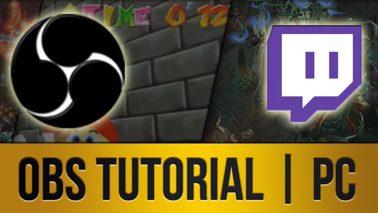 Obs Tutorial Pc Streaming To Twitch Tv In Hd Youtube