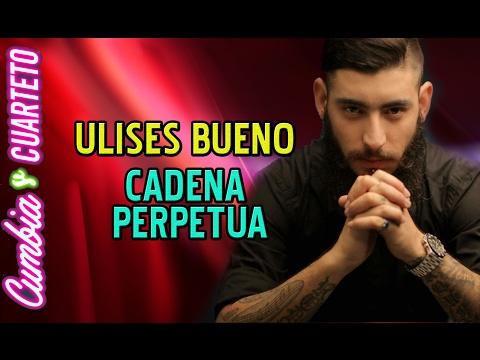 Ulises Bueno - Cadena perpetua