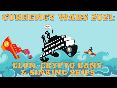 Cryptocurrency Explained: All the ships are sinking (Currency Wars II)