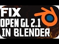 Blender Requires a Graphic Driver With OpenGl 2.1 Support- Error Fix