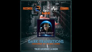 EMIL KOSTOV a.k.a. MC KOTYS - Dark Transitions(True Legends Album)
