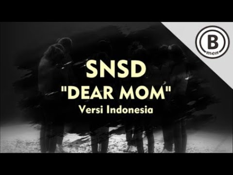 SNSD - DEAR MOM (Versi Indonesia - Bmen#407)