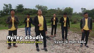 Nyilep dibudih - Anwar Al Abror feat Laskar Cinta