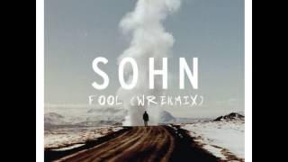 SOHN - Fool (WrekMix)