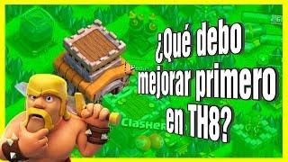 ¿Qué debo MEJORAR PRIMERO en ayuntamiento 8 ? en clash of clans | tutoriales en español
