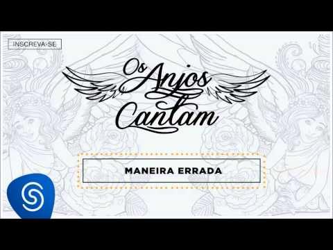 Jorge & Mateus - Maneira Errada (Os Anjos Cantam) [Áudio Oficial]