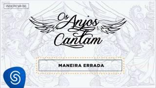Baixar Jorge & Mateus - Maneira Errada (Os Anjos Cantam) [Áudio Oficial]