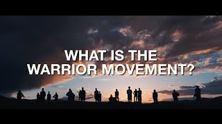 What Is The Warrior Movement?